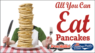 Stack them High! Stop in for All You Can Eat Pancakes at Country Pride & Iron Skillet!