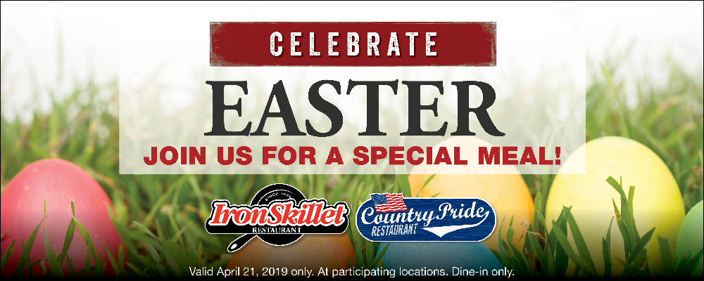 Hop on in to your favorite Iron Skillet or Country Pride restaurant and celebrate Easter with us!