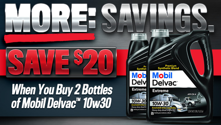 Save 20 dollars on two bottles of Mobil Delvac 10w30.